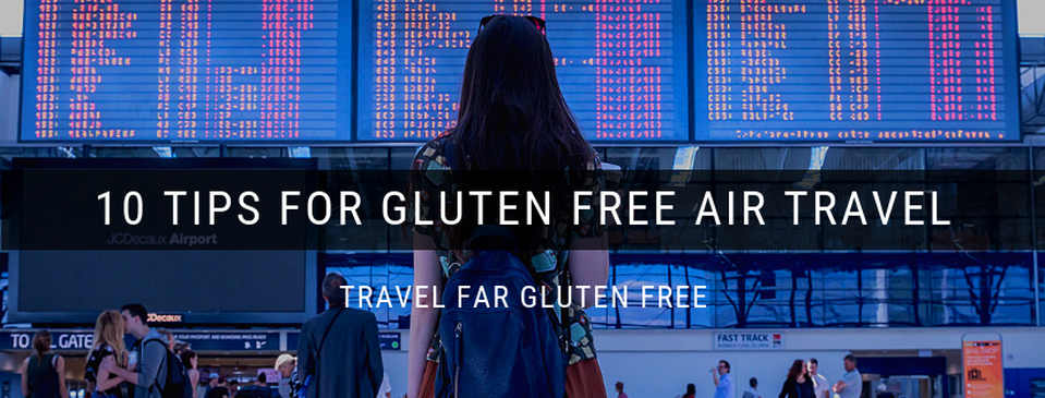 10 Tips for Gluten Free Air Travel